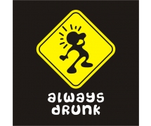 Always drunk